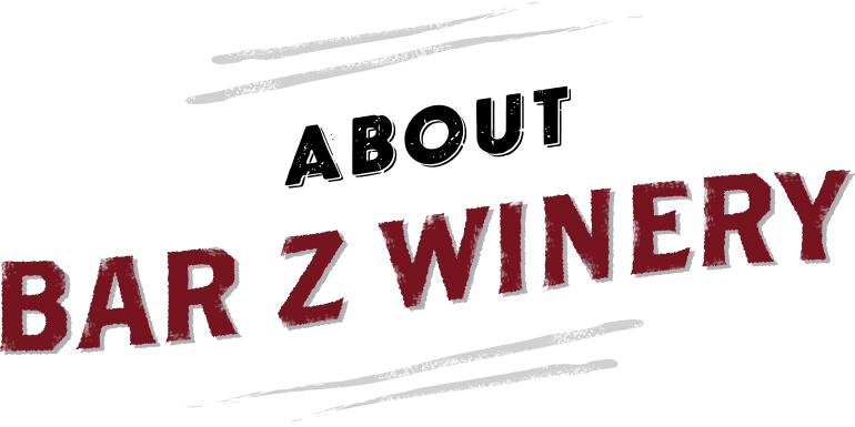 About Bar Z Winery