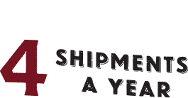 Four Shipments a Year