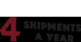 Four Shipments a Year